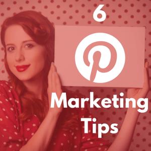 6 Pinterest Marketing Tips