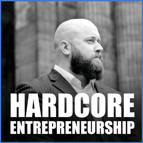 Hardcore Entrepreneurship podcast