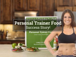 Personal Trainer Food Success Story